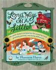 Long Way on a Little: An Earth Lover's Companion for Enjoying Meat, Pinching Pennies and Living Deliciously by Shannon Hayes (Paperback, 2012)
