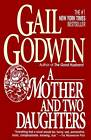 A Mother and Two Daughters by Gail Godwin (Paperback, 1994)