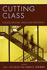 Cutting Class: Socioeconomic Status and Education by Rowman & Littlefield (Paperback, 2007)