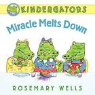 Miracle Melts Down by Rosemary Wells (Hardback, 2012)