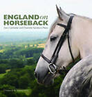 England on Horseback by Zara Colchester, Charlotte Sainsbury-Plaice (Hardback, 2012)