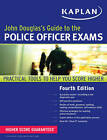 John Douglas's Guide to the Police Officer Exams by John Douglas (Paperback, 2011)