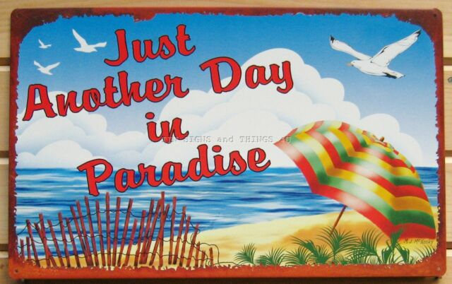 Just Another Day In Paradise TIN SIGN beach umbrella home bar wall art decor OHW