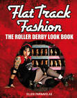 Flat Track Fashion: The Roller Derby Look Book by Ellen Parnavelas (Paperback, 2012)