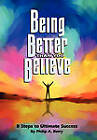 Being Better Than You Believe: 8 Steps to Ultimate Success by Philip Berry (Paperback / softback, 2010)