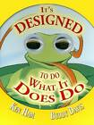 It's Designed to Do What It Does Do by Ken Ham, Buddy Davis (Board book)