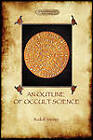 An Outline of Occult Science by Rudolf Steiner (Paperback, 2011)