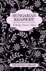 Hungarian Rhapsody: The Secret Library by Kay Jaybee, Charlotte Stein, Justine Elyot (Paperback, 2012)