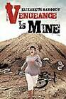 Vengeance Is Mine by Elizabeth Baroody (Paperback / softback, 2012)