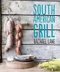 South American Grill by Rachael Lane (Hardback, 2012)