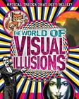 The World of Visual Illusions: Optical Tricks That Defy Belief! by Marie-Jo Waeber, Gianni A. Sarcone (Paperback, 2012)