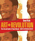 Art + Revolution: The Life and Death of Thami Mnyele, South African Artist by Diana Wylie (Paperback / softback, 2008)