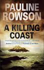 A Killing Coast by Pauline Rowson (Hardback, 2012)