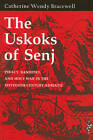 The Uskoks of Senj: Piracy, Banditry, and Holy War in the Sixteenth-Century Adriatic by Catherine Wendy Bracewell (Paperback, 2011)