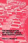 The Regulation of Motor Vehicle and Traffic Safety by Glenn C. Blomquist (Hardback, 1988)