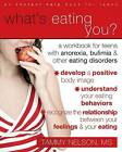 What's Eating You?: A Workbook for Teens with Anorexia, Bulimia, and Other Eating Disorders by Tammy Nelson (Paperback, 2008)