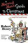 A Married Man's Guide to Christmas by Dr Robert Henry (Paperback / softback, 2011)