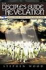 The Disciple's Guide to Revelation: With a Special Message to the Sons of Jacob by Stephen Wood (Paperback, 2012)