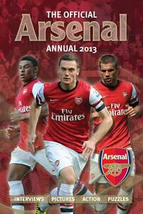 """VERY GOOD"" Official Arsenal FC Annual 2013 (Annuals 2013), Grange Communication"