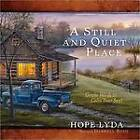 A Still and Quiet Place: Gentle Words to Calm Your Soul by Hope Lyda (Hardback, 2012)