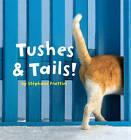 Tushes & Tails! by Stephane Frattini (Hardback, 2012)