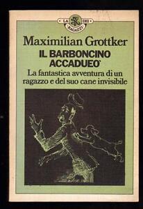 MAXIMILIAN-GROTTKER-IL-BARBONCINO-ACCADUEO-039-RIZZOLI-LA-BUR-DEI-RAGAZZI-1976