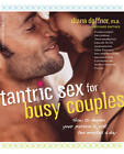 Tantric Sex for Busy Couples: How to Deepen Your Passion in Just Ten Minutes a Day by Diana Daffner (Paperback, 2012)