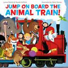 Jump On Board the Animal Train by Lynne Moore, Naomi Kefford (Paperback, 2012)