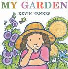 My Garden by Kevin Henkes (Hardback, 2010)