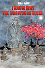 I Know Why the Dogwoods Blush by Bill Cain (Hardback, 2009)