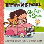 Brownie & Pearl Go for a Spin by Cynthia Rylant (Hardback, 2012)
