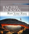 Run Your Race: Something to Live For! by Rachel Hickson (Hardback, 2012)