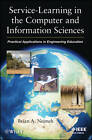 Service-Learning in the Computer and Information Sciences: Practical Applications in Engineering Education by Brian A. Nejmeh (Paperback, 2012)
