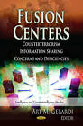 Fusion Centers: Counterterrorism Information Sharing Concerns & Deficiencies by Nova Science Publishers Inc (Hardback, 2013)