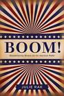 Boom!: Manufacturing Memoir for the Popular Market by Julie Rak (Paperback, 2013)