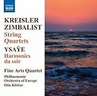 Fritz Kreisler, Efrem Zimbalist: String Quartets; Ysaÿe: Harmonies du soir (2012)