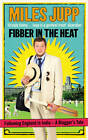 Fibber in the Heat by Miles Jupp (Paperback, 2012)