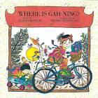 Where is Gah-Ning? by Robert Munsch (Hardback, 1994)