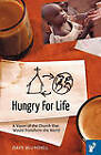 Hungry For Life: A Vision of the Church That Would Transform the World by Dave Blundell (Hardback, 2010)