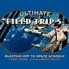 Ultimate Field Trip #5: Blasting off to Space Academy by Susan E. Goodman (Paperback, 2011)
