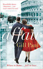 The Affair: An enthralling story of love and passion and Hollywood glamour by Gill Paul (Paperback, 2013)