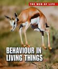 Behaviour in Living Things by Michael Bright (Hardback, 2012)