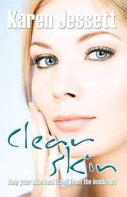 """AS NEW"" Karen Jessett, Clear Skin: Help Your Skin Heal Itself from the Inside O"