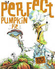 The Perfect Pumpkin Pie by Denys Cazet (Other book format, 2005)