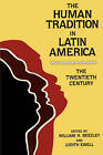 The Human Tradition in Latin America: The Twentieth Century by Scholarly Resources Inc.,U.S. (Paperback, 1987)