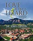 Love Is Like a Lizard by Jerry Gibson (Paperback / softback, 2012)