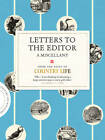 Letters to the Editor: A Miscellany from the Pages of Country Life by Country Life Magazine (Hardback, 2012)