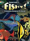 Something's Fishy!: Undersea Designs to Color by Kelly A. McElwain, Robin J. Baker (Paperback, 2010)