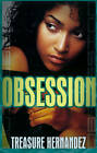 Obsession by Treasure Hernandez (Paperback, 2012)