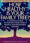 How Healthy is Your Family Tree? : A Complete Guide to Tracing Your Family's Medical and Behavioral History by Carol Krause (1995, Paperback)